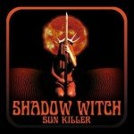 SHADOW WITCH – SUN KILLER
