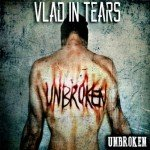 Vlad In Tears – Unbroken