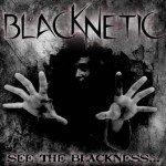 Blacknetic – See the Blackness…