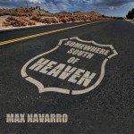 Max Navarro – Somewhere South Of Heaven