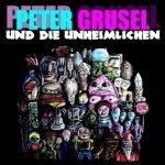 Peter Grusel und die Unheimlichen – Peter Grusel und die Unheimlichen