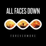 All Faces Down – Forevermore