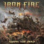 Iron Fire – Among The Dead