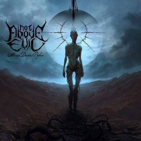 Not Above Evil - Always Darkest Before Album Cover