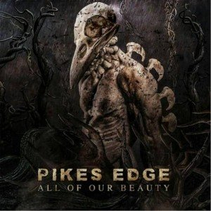 PIKES EDGE - All Of Our Beauty Album Artwork