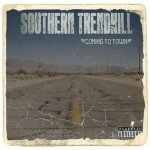 SOUTHERN TRENDKILL – Coming To Town