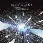 LUCID DREAM – Otherwordly