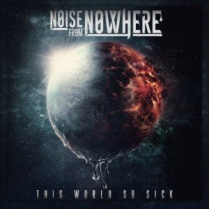 NOISE FROM NOWHERE - This World So Sick album artwork