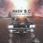 NASH BC – Burning Babylon
