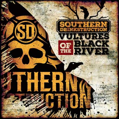 SOUTHERN DRINKSTRUCTION - Vultures Of The Black River album artwork