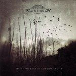 Black Therapy – In The Embrace Of Sorrow, I Smile