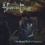 HEAVENS DECAY – The Great Void Of Mystery