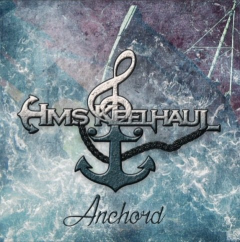 HMS KEELHAUL - Anchord album artwork