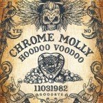 Chrome Molly – Hoodoo Voodoo