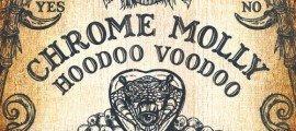 Chrome Molly - Hoodoo Voodoo album artwork, Chrome Molly - Hoodoo Voodoo album cover, Chrome Molly - Hoodoo Voodoo cover artwork, Chrome Molly - Hoodoo Voodoo cd cover