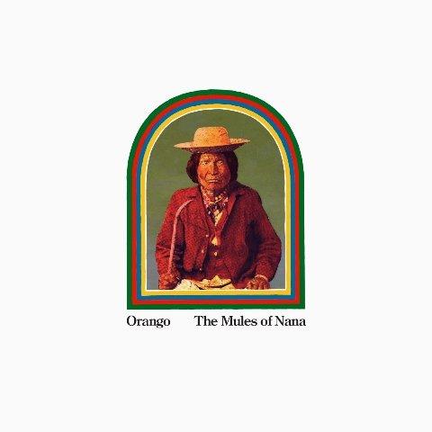 ORANGO - The Mules Of Nana Album artwork
