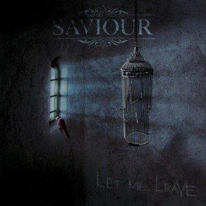 SAVIOUR - Let Me Leave album artwork, SAVIOUR - Let Me Leave album cover, SAVIOUR - Let Me Leave cover artwork, SAVIOUR - Let Me Leave cd cover