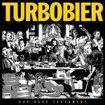 Turbobier – Das neue Festament