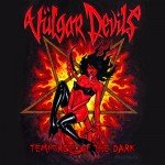 Vulgar Devils – Temptress Of The Dark
