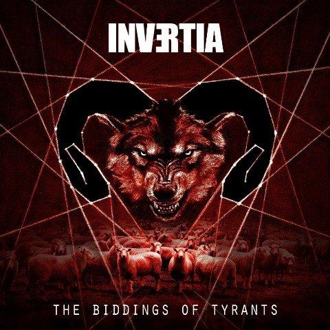 invertia - the biddings of tyrants album artwork, invertia - the biddings of tyrants album cover, invertia - the biddings of tyrants cover artwork, invertia - the