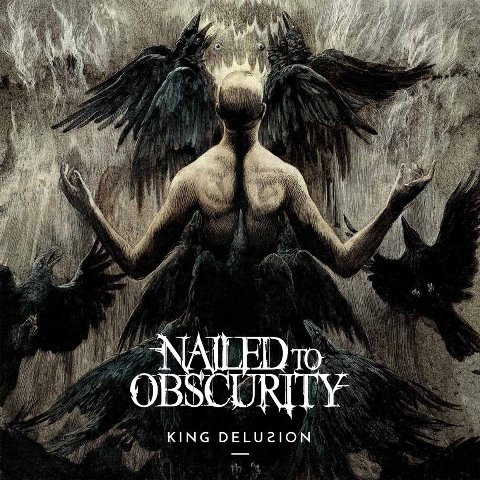Nailed To Obscurity - King Delusion album artwork, Nailed To Obscurity - King Delusion album cover, Nailed To Obscurity - King Delusion cover artwork, Nailed To Obscurity - King Delusion cd cover