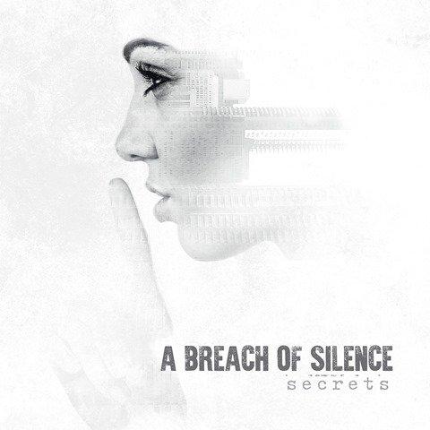 A Breach of Silence - Secrets album artwork, A Breach of Silence - Secrets album cover, A Breach of Silence - Secrets cover artwork, A Breach of Silence - Secrets cd cover