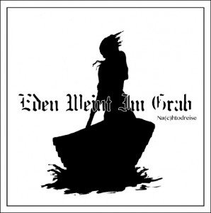 Eden Weint Im Grab - Nachtodreise album artwork, Eden Weint Im Grab - Nachtodreise album cover, Eden Weint Im Grab - Nachtodreise cover artwork, Eden Weint Im Grab - Nachtodreise cd cover