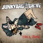 Junkyard Drive – Sin & Tonic