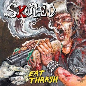 Skulled - Eat Thrash album artwork, Skulled - Eat Thrash album cover, Skulled - Eat Thrash cover artwork, Skulled - Eat Thrash cd cover