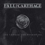 Fall Of Carthage – The Longed-For Reckoning