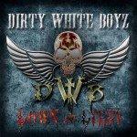 DIRTY WHITE BOYZ – Down And Dirty