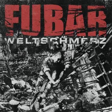 Fubar - Weltschmerz album artwork, Fubar - Weltschmerz album cover, Fubar - Weltschmerz cover artwork, Fubar - Weltschmerz cd cover