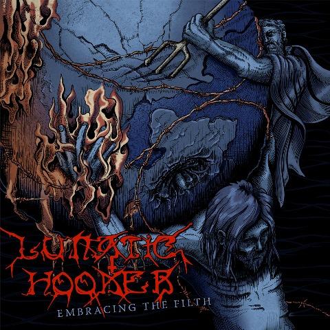 Lunatic Hooker - Embracing The Filth album artwork, Lunatic Hooker - Embracing The Filth album cover, Lunatic Hooker - Embracing The Filth cover artwork, Lunatic Hooker - Embracing The Filth cd cover