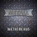 Metall – Metal Heads