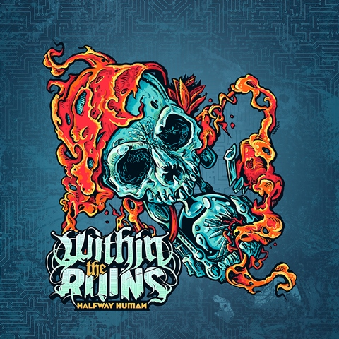 Within The Ruins - Halfway Human Album Artwork, Within The Ruins - Halfway Human Cover Artwork, Within The Ruins - Halfway Human CD Cover, Long Branch Records