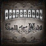 Dezperadoz – Call Of The Wild