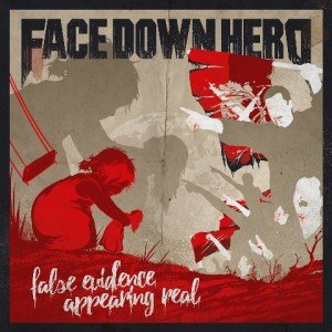 Face Down Hero – False Evidence Appearing Real album artwork, Face Down Hero – False Evidence Appearing Real album cover, Face Down Hero – False Evidence Appearing Real cover artwork, Face Down Hero – False Evidence Appearing Real cd cover