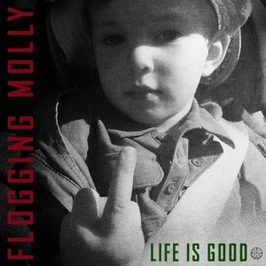 FLOGGING MOLLY - Life Is Good album artwork, FLOGGING MOLLY - Life Is Good album cover, FLOGGING MOLLY - Life Is Good cover artwork, FLOGGING MOLLY - Life Is Good cd cover
