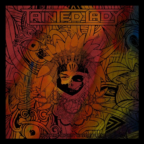 TAINTED LADY - How The Mighty Have Fallen album artwork, TAINTED LADY - How The Mighty Have Fallen album cover, TAINTED LADY - How The Mighty Have Fallen cover artwork, TAINTED LADY - How The Mighty Have Fallen cd cover