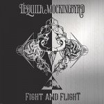 TEQUILA MOCKINGBYRD – Fight And Flight