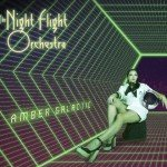 The Night Flight Orchestra – Amber Galactic