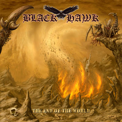 Black Hawk - The End Of The World album artwork, Black Hawk - The End Of The World album cover, Black Hawk - The End Of The World cover artwork, Black Hawk - The End Of The World cd cover