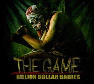 BILLION DOLLAR BABIES - The Game album artwork, BILLION DOLLAR BABIES - The Game album cover, BILLION DOLLAR BABIES - The Game cover artwork, BILLION DOLLAR BABIES - The Game cd cover