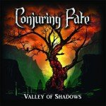 Conjuring Fate – Valley Of Shadows