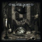 Silver Dust – The Age of Decadence