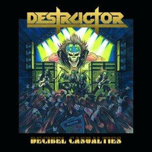 Destructor - Decibel Casualties album artwork, Destructor - Decibel Casualties album cover, Destructor - Decibel Casualties cover artwork, Destructor - Decibel Casualties cd cover