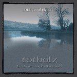 Nocte Obducta – Totholz-Ein Raunen aus dem Klammwald