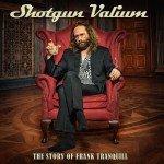 Shotgun Valium – The Story Of Frank Tranquill