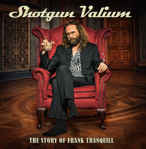 Shotgun Valium - The Story Of Frank Tranquill album artwork, Shotgun Valium - The Story Of Frank Tranquill album cover, Shotgun Valium - The Story Of Frank Tranquill cover artwork, Shotgun Valium - The Story Of Frank Tranquill cd cover