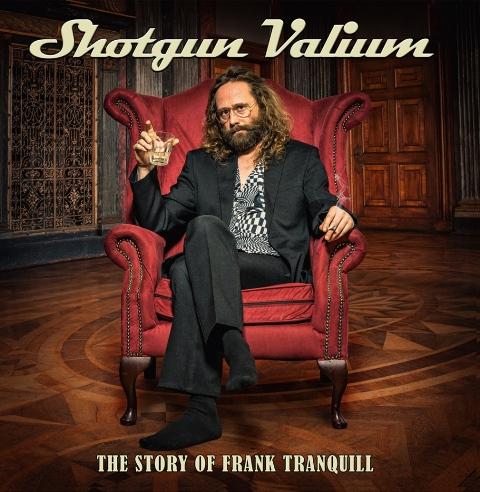 Shotgun Valium - The Story Of Frank Tranquill album artwork, Shotgun Valium - The Story Of Frank Tranquill album cover, Shotgun Valium - The Story Of Frank Tranquill cover artwork, Shotgun Valium - The Story Of Frank Tranquill cd cover